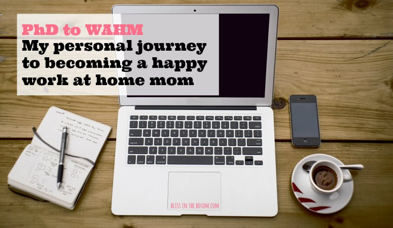 PhD to WAHM: Why I work at home – my personal story.