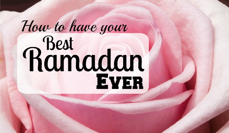 Prepare for Your Best Ramadan Ever with simple Strategies and free Resources