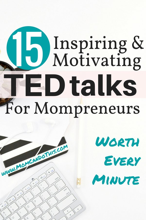 Powerful TED talks for mompreneurs and women. 15 TED talks that will change your life and are worth watching for motivation and inspiration. Take a few minutes and change your life today!