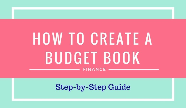 How to create a Budget Book that Makes You a Finance Ninja. Full Guide!