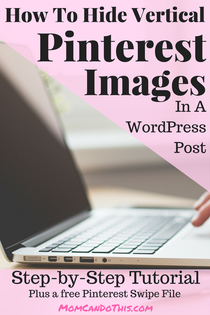 How to hide vertical images in Pinterest Tips and Blogging Tips. Save now for later reference. Foolproof instructions and FREE Pinterest SEO swipe file.