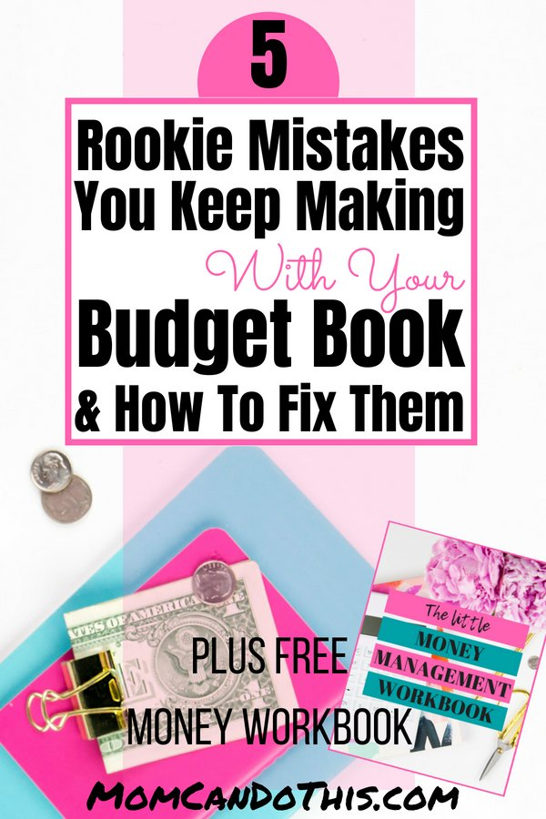 Are you guilty of these rookie mistakes people make with their budget books? Learn how to track expanses like a CFO and get help with a free money management workbook at Mom Can Do This.