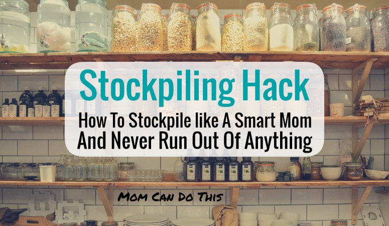 How To Stockpile like a Smart Mom With One Easy Stockpiling Hack