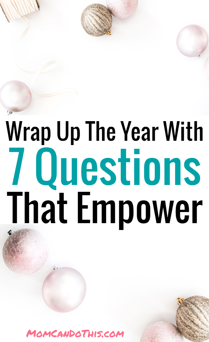 Seven Questions to ask yourself when it's time to wrap up. Take a moment and recap. Empowering Questions to ask at Year's End. Find inspiration when answering these wrap-up questions.