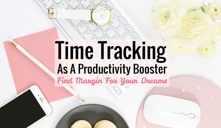 How to find Margin for your Dreams with Time Tracking