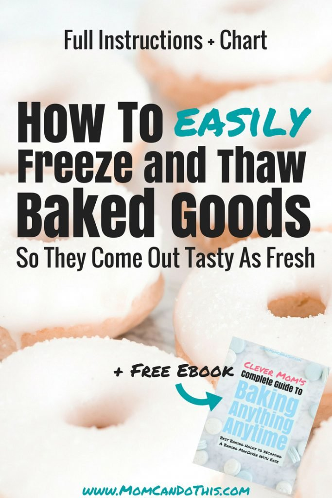 How to freeze cakes and cookies. Learn how to freeze and thaw baked goods so that you can enjoy them anytime and they still taste amazingly fresh! Full guide, chart and free ebook for later reference! @ Mom Can Do This #freezerbaking