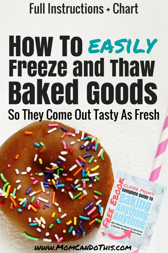 How to freeze cakes and cookies. Learn how to freeze and thaw baked goods so that you can enjoy them anytime and they still taste amazingly fresh! Full guide, chart and free ebook for later reference! @ Mom Can Do This