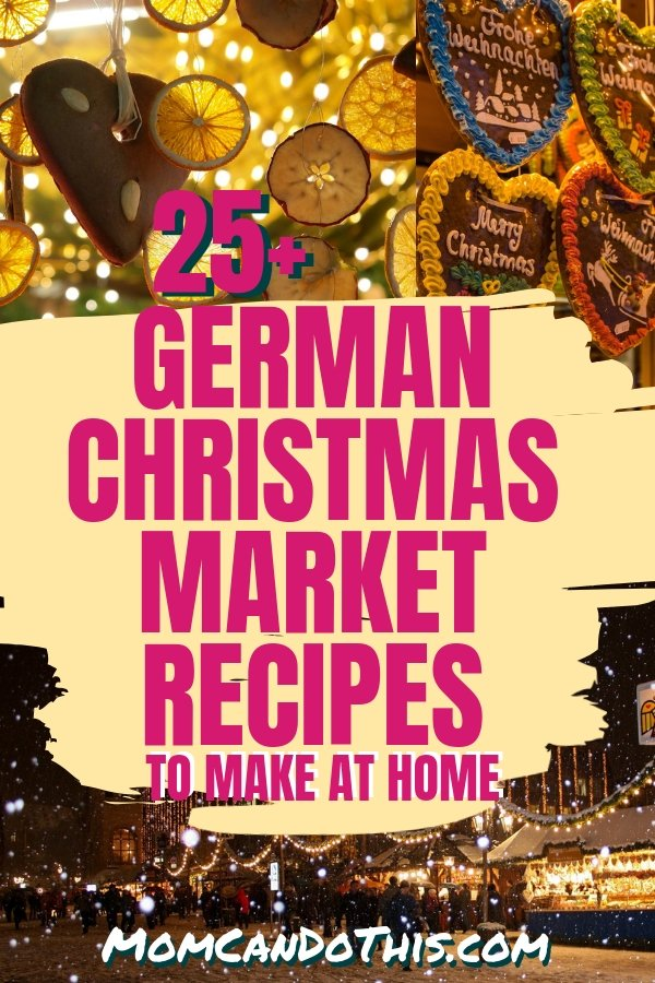 25+ Easy Holiday Recipes inspired by the German Christmas Market. Make these Christmas recipes at home to germanize this season. Great European Christmas market recipes to try now!