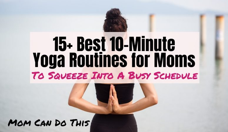 Best Free 10-minute Yoga Videos to Feel Fabulous & Healthy