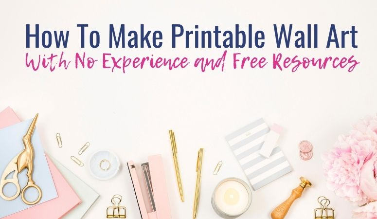 How To Make Printable Wall Art With Free Resources